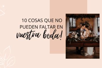 10 cosas que no deben faltar en vuestra boda