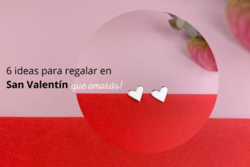 6 ideas para regalar en San Valentín